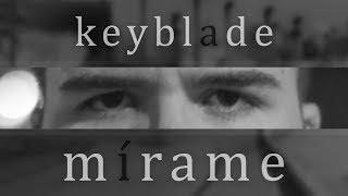 Keyblade - Mírame (Videoclip Oficial)