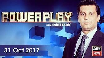 Power Play – 31st October 2017 - Ary News
