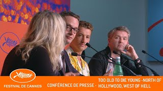 TOO OLD TO DIE YOUNG - Conférence de presse - Cannes 2019 - VF