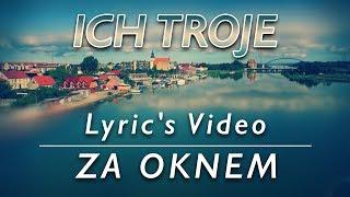2018 ICH TROJE - ZA OKNEM - NOWOŚĆ - Lyric's Video