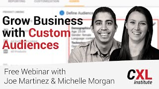 Custom Audience - How to find the Right PPC Audiences to Grow Your Business | CXL Free Webinar