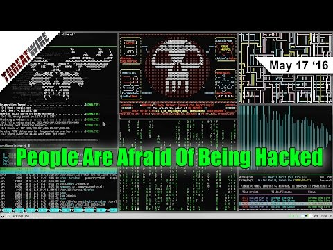 People Are Afraid Of Being Hacked - ThreatWire