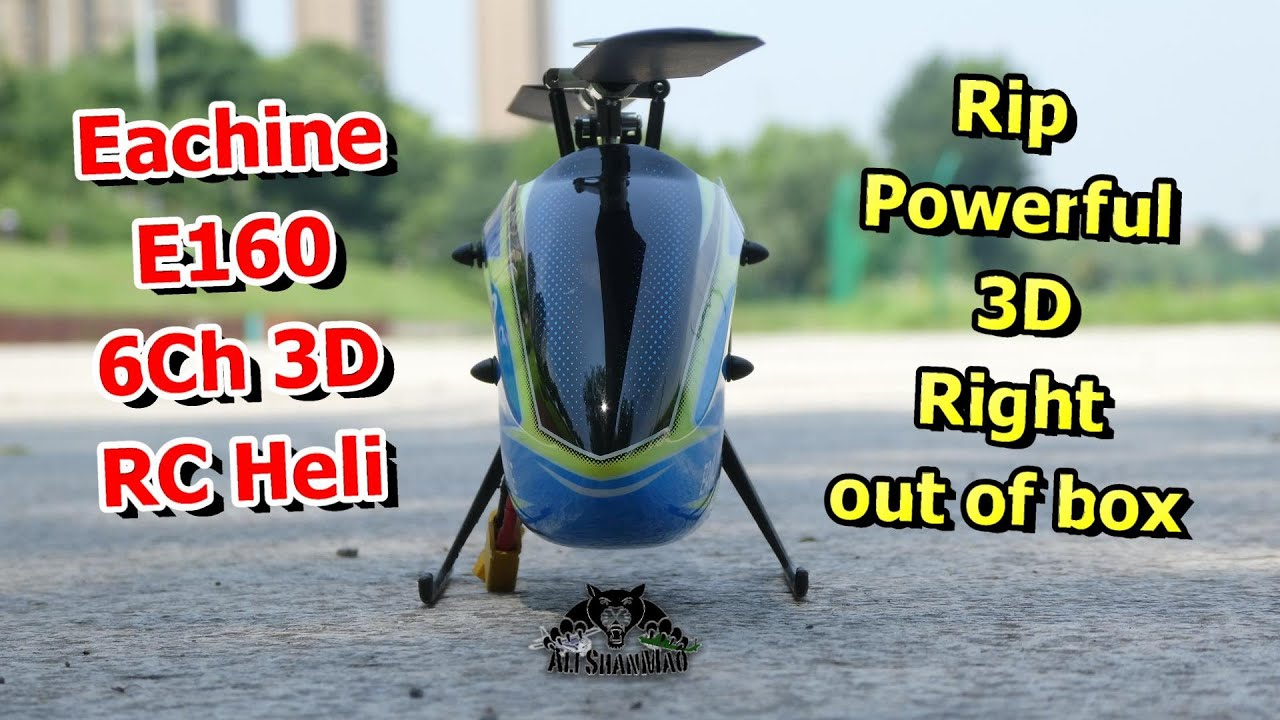 Eachine E160 3d Rc Helicopter Rtf Review Maiden 3d Flight Youtube