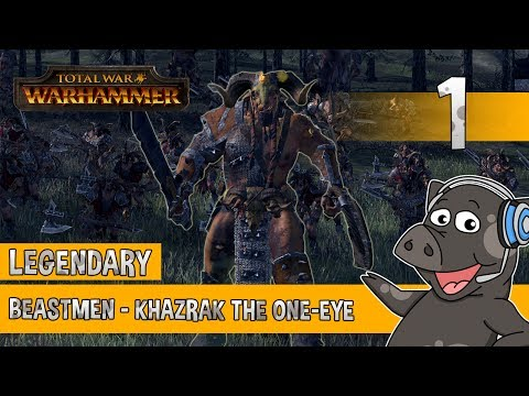 RELEASE THE RAGE - Total War Warhammer - Legendary Beastmen Campaign Khazrak The One Eye - Episode 1