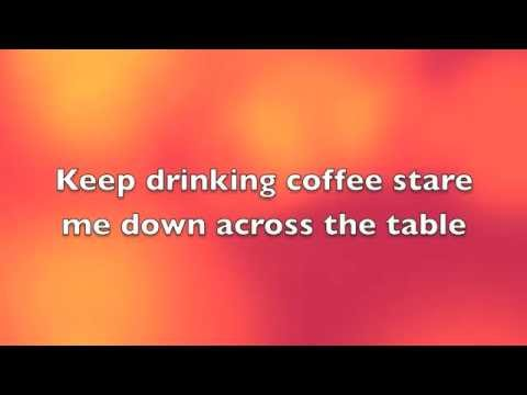 The Backbeats - King of Anything Lyrics | Musixmatch - Sara Bareilles Feat.  The Backbeats - Keep Drinking Coffee Stare Me Down Across The Table Lyrics IDI