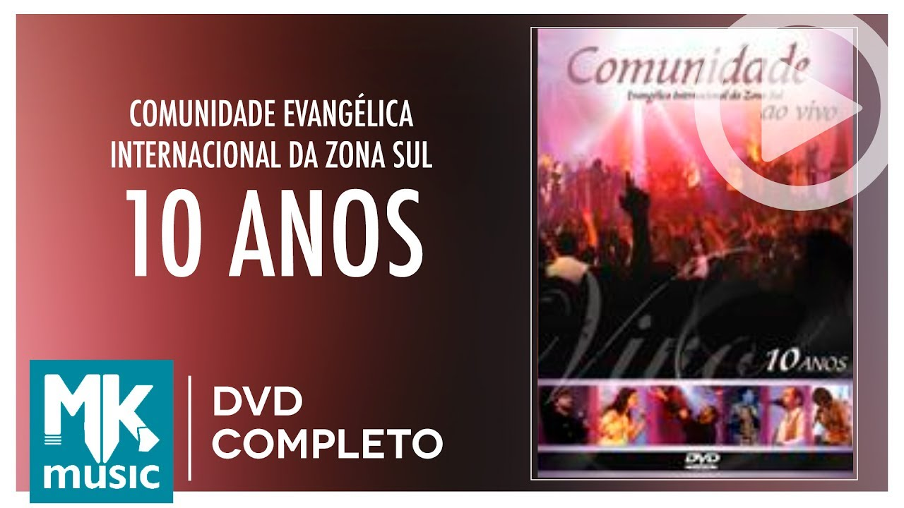 Comunidade Evangélica Internacional da Zona Sul - 10 Anos (DVD COMPLETO) ab1dd53fd4159