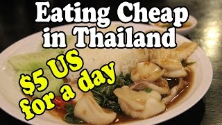 How to Eat for $5 US a Day in Thailand | Eating Cheap in Thailand, Part 3