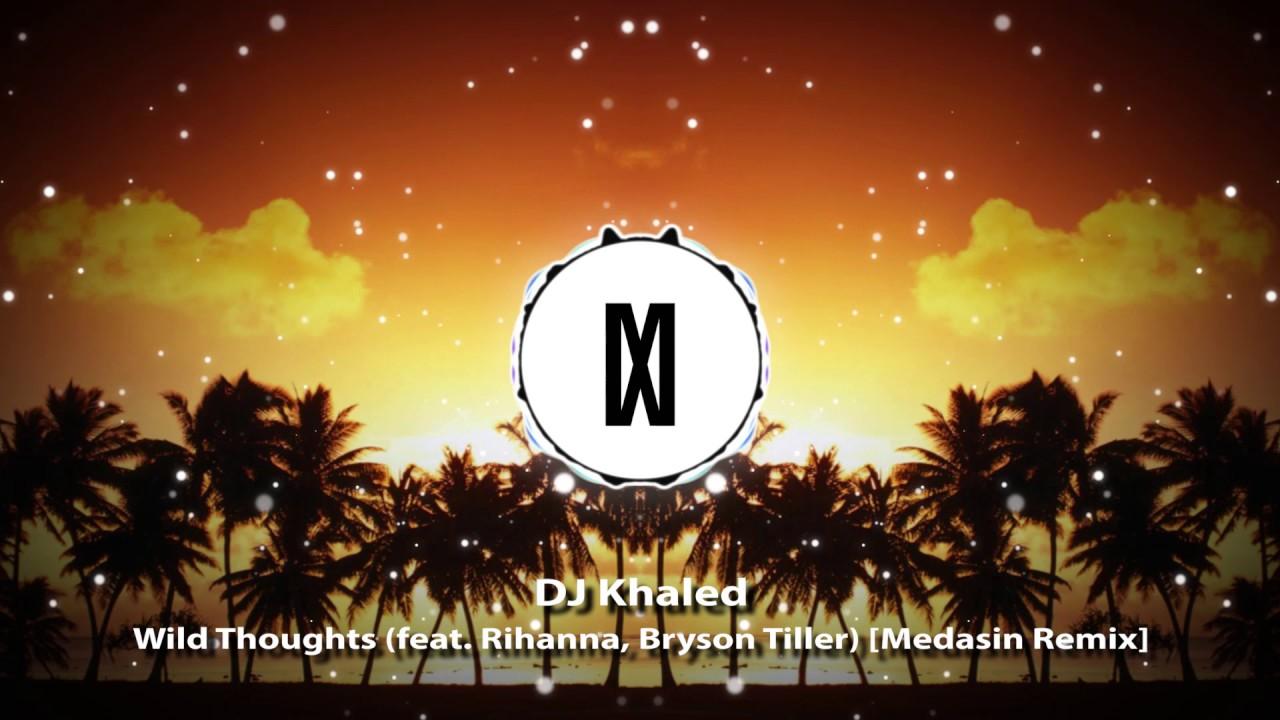 Download DJ Khaled - Wild Thoughts (feat. Rihanna, Bryson Tiller) [Medasin Remix]