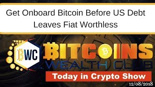 Get Onboard Bitcoin Before US Debt Leaves Fiat Worthless...
