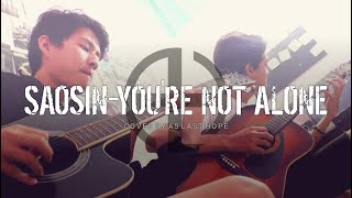 SAOSIN - YOU'RE NOT ALONE (COVER AS LAST HOPE)