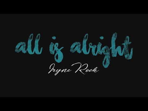 Iryne Rock - All Is Alright (Official Lyric Video)