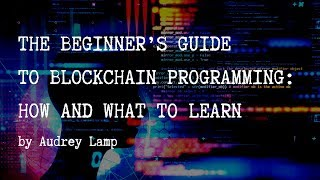 The Beginner's Guide to Blockchain Programming: How and What to Learn - Tokens24
