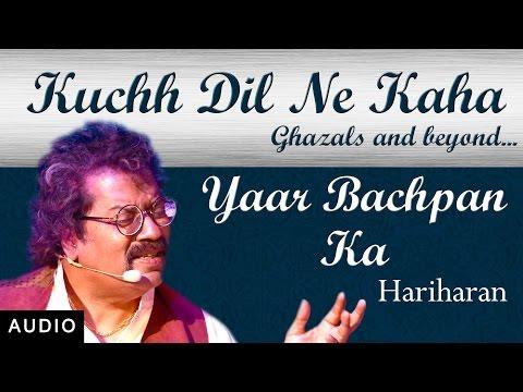 Yaar Bachpan Ka | Hariharan | Hindi Ghazal | Red Ribbon Music