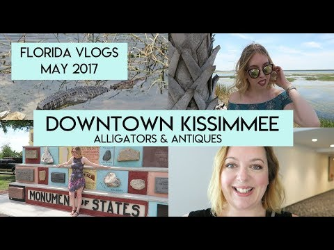 Day 8: Exploring Downtown Kissimmee, Alligator Spotting & Antiques | Orlando Vlogs May 2017