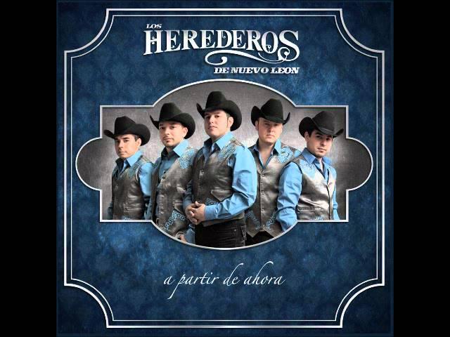 A PARTIR DE AHORA - Los Herederos de Nuevo Leon