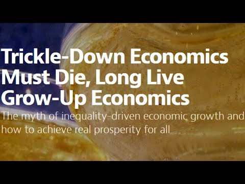 Trickle-Down Economics Must Die, Long Live Grow-Up Economics