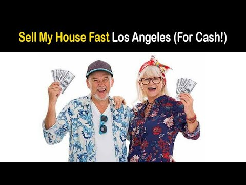 Sell My House Fast Los Angeles CA (We Buy Houses for Cash)