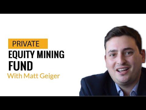 Matt Geiger - Private Equity Mining Fund