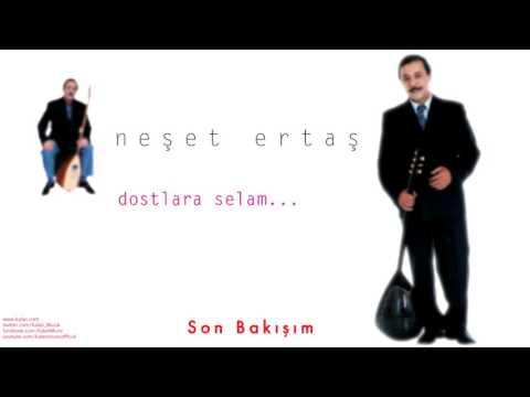 Neşet Ertaş - Son Bakışım [ Dostlara Selam © 2000 Kalan Müzik ]