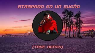 Atrapado en un sueño - Junior H (TRAP REMIX) / Grge_Beats