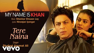 Tere Naina Best Audio Song - My Name is Khan|Shah Rukh Khan|Kajol|Shafqat Amanat Ali