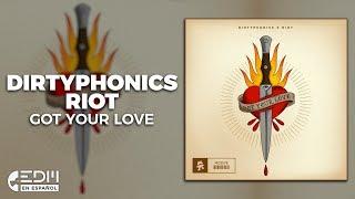 [Lyrics] Dirtyphonics x RIOT - Got Your Love [Letra en español]