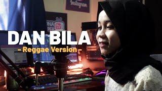 Download lagu DAN BILA - REGGAE VERSION