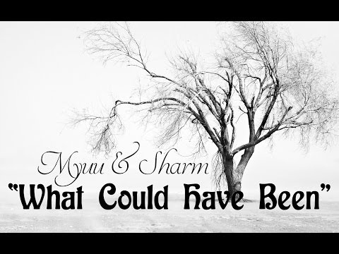 Myuu & Sharm ~ What Could Have Been (Vocal Version)