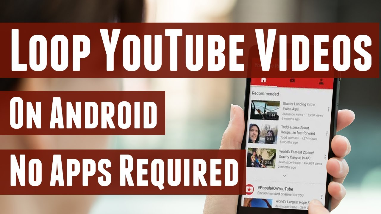 How To Loop Youtube Videos On Android Mobile No App Youtube