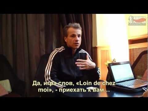 Bruno Pelletier - Special interview for Official Russian Fan-Club (Kiev 21.05.2011) - Part I