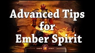 Advanced Tips for Ember Spirit