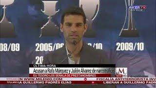 EU acusa a Rafa Márquez y a Julión Álvarez de ser prestanombres del narco