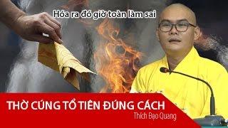 Hướng Dẫn Cúng Gia Tiên Thích Đạo Quang nội dung rất hay Ánh Sáng Phật Pháp kỳ 58