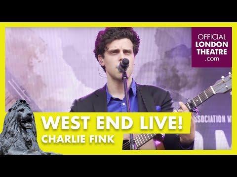 West End LIVE 2017: Charlie Fink