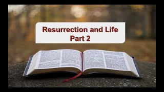 Resurrection and Life Part 2 on Down to Earth but Heavenly Minded Podcast