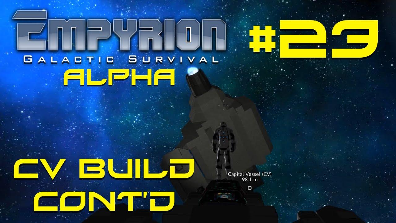 empyrion alpha cv build cont d empyrion galactic empyrion alpha 23 cv build cont d empyrion galactic survival gameplay let s play