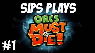 Sips plays Orcs Must Die! - Part 1 - Intro / Comedy Wizard Death
