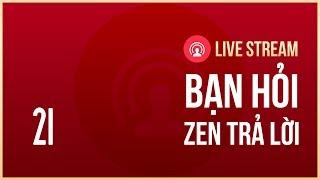 Live Stream Hỏi Đáp cùng Zen tại Yeah1 Network #21 | Chào xuân 2019