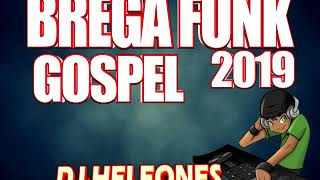BREGA FUNK  GOSPEL  2019 DJ HELEONES