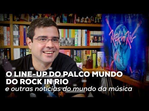 O line-up do Palco Mundo do Rock in Rio e outras notícias do mundo da música  Alta Fidelidade
