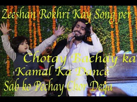 Chotay Bchay Ka Zeeshan Khan Rokhrhi Kay Song Mast Malang Per  Kamal Ka Dance