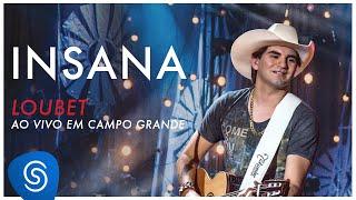 Loubet - Insana (DVD Ao Vivo em Campo Grande) [OFICIAL]