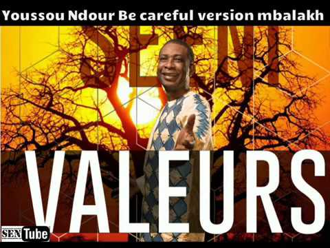Be careful   Version mbalakh  Youssou Ndour   YouTube 360p