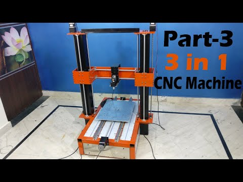 Building 3 in 1 CNC Machine - Part 3