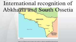 International recognition of Abkhazia and South Ossetia