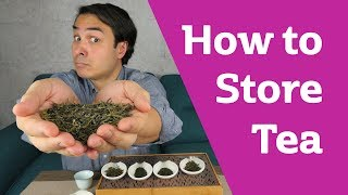How to Store Tęa for Freshness - TEA STORAGE EXPERIMENTS