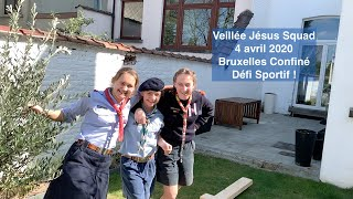 Veillée Jésus Squad - 4/4/20 - Défi Sportif - Bruxelles