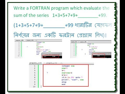Write a FORTRAN program which evaluate the sum of the series  1+3+5+7+9+________+99