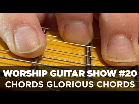 WORSHIP GUITAR SHOW 20  Chords Glorious Chords