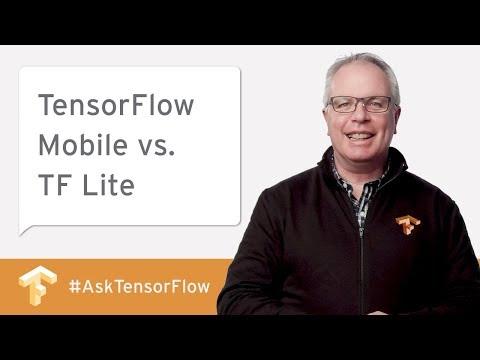 TensorFlow Mobile vs. TF Lite and More